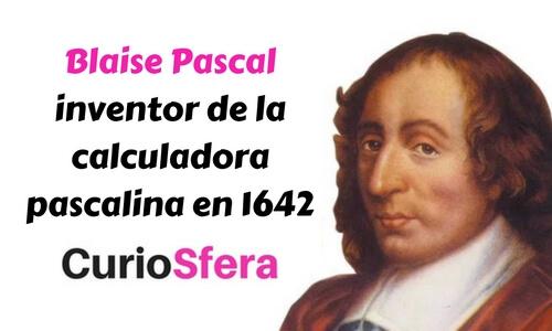 Blaise Pascal inventor de la calculadora